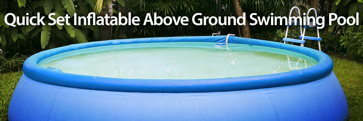 Quick Set Inflatable Above Ground Swimming Pool
