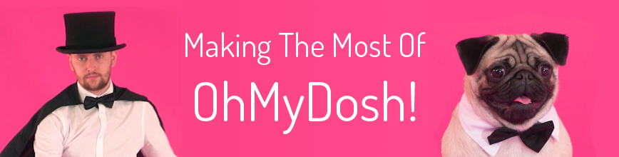 making-the-most-of-ohmydosh